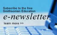Subscribe to the free Smithsonian Education newsletter