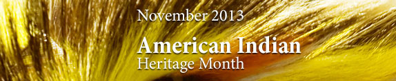 American Indian Heritage Month 2013