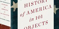 Recently Published: The Smithsonian�s History of America in 101 Objects