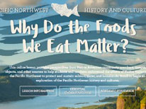 Pacific Northwest History and Cultures Inquiry: Why Do the Foods We Eat Matter?