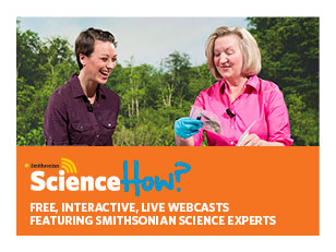 Live Webcasts: Smithsonian Science How?
